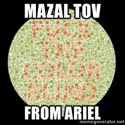 color blind test - Mazal Tov  From Ariel