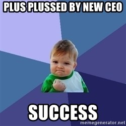 Success Kid - plus plussed by new CEO  SUCCESS