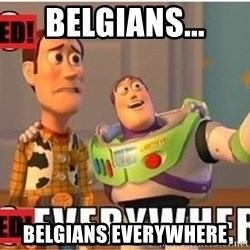 Toy Story Everywhere - Belgians... Belgians Everywhere