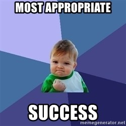 Success Kid - most appropriate  success