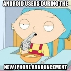 Suicide Stewie - android users during the new iphone announcement