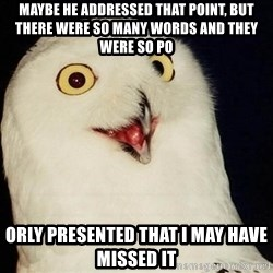 Orly Owl - maybe he addressed that point, but there were so many words and they were so po orly presented that i may have missed it