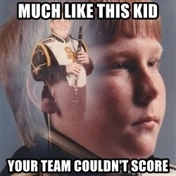 PTSD Clarinet Boy - MUCH LIKE THIS KID YOUR TEAM COULDN'T SCORE