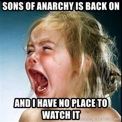 screaming girl - Sons of Anarchy is back on  and I have no place to watch it