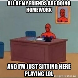 Spiderman Desk - All of my friends are doing homework and i'm just sitting here playing lol
