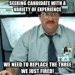 Milton Office Space - Seeking Candidate with a variety of experience We need to replace the three we just fired!