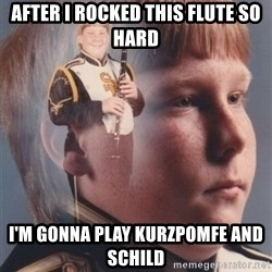 PTSD Clarinet Boy - After i rocked this flute so hard I'm gonna play kurzpomfe and SChild