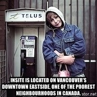 ZOE GREAVES TIMMINS ONTARIO -  Insite is located on Vancouver's Downtown Eastside, one of the poorest neighbourhoods in Canada.