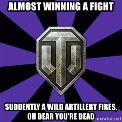 World of Tanks - Almost Winning a Fight Suddently a Wild artillery fires, oh dear you're dead