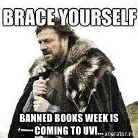meme Brace yourself -  banned books week is coming to UVI...