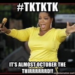 Overly-Excited Oprah!!!  - #tktktk It's almost October the thirrrrrrd!!