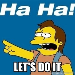 Nelson Muntz Simpson -  let's do it