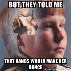PTSD Clarinet Boy - But they told me that bands would make her dance