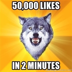Courage Wolf - 50,000 likes in 2 minutes