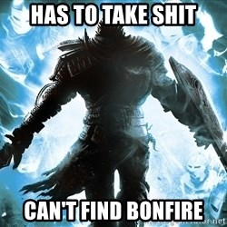 Dark Souls Dreamagus - Has to take shit Can't find bonfire