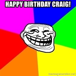 Trollface - Happy Birthday Craig!