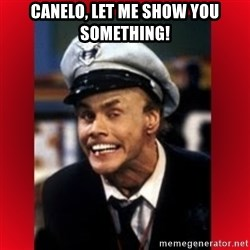 Fire Marshall Bill - Canelo, Let me show you something!