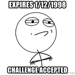 Challenge Accepted - Expires 1/12/1998 Challenge accepted