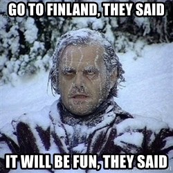 Frozen Jack - Go to Finland, they said It will be fun, they said