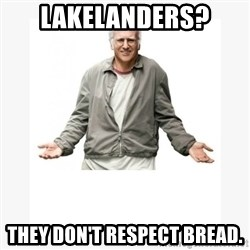 Larry David - Lakelanders? They Don't Respect Bread.