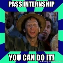 You can do it! - Pass internship  You can do it!