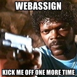 Pulp Fiction - WebAssign Kick me off one more time