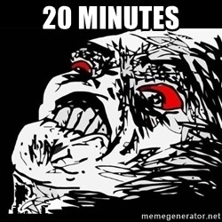 Rage Face - 20 MINUTES