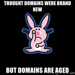 Happy Bunny  - thought domains were brand new but domains are aged