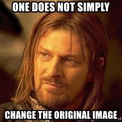 Boromir - one does not simply change the original image