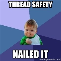 Success Kid - THREAD SAFETY  NAILED IT