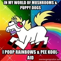 Lovely Derpy RP Unicorn - in my world of mushrooms & puppy dogs I poop rainbows & pee kool-aid