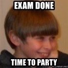Little Kid - EXAM DONE time to party