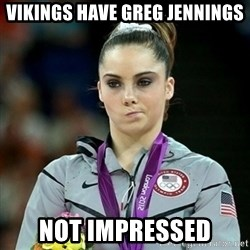 Not Impressed McKayla - VIKINGS HAVE GREG JENNINGS NOT IMPRESSED
