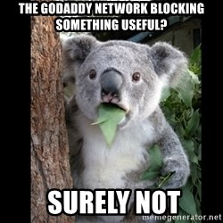 Koala can't believe it - the GoDaddy network blocking something useful?  surely not
