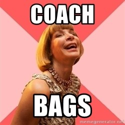 Amused Anna Wintour - Coach  Bags