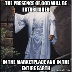 Hell Yeah Jesus - The presence of God will Be Established in the marketplace and in the entire earth