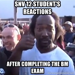 charles ramsey 3 - SNV 12 Student's Reactions  After completing the BM exam