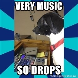 doge - very music so drops