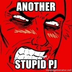 Rage Face - Another Stupid PJ