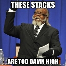 Rent Is Too Damn High - these stacks are too damn high