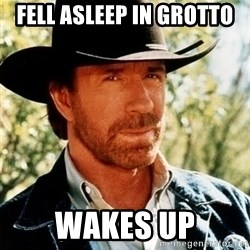 Brutal Chuck Norris - FELL ASLEEP IN GROTTO WAKES UP
