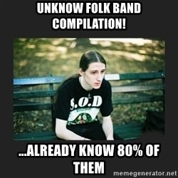 First World Metalhead Problems - Unknow Folk band compilation! ...already know 80% of them