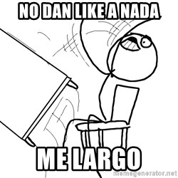 Desk Flip Rage Guy - No dan like a nada Me largo