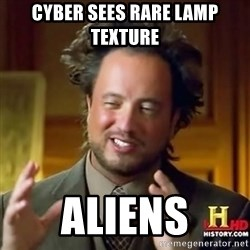 ancient alien guy - Cyber sees rare Lamp Texture Aliens
