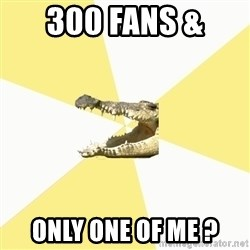 Classics Crocodile - 300 fans &  only one of me ?