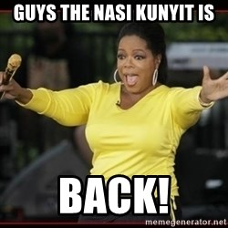 Overly-Excited Oprah!!!  - Guys The Nasi Kunyit is BACK!