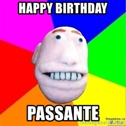 Earnestly Optimistic Advice Puppet - Happy Birthday Passante