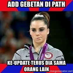 Mckayla Maroney Does Not Approve - add gebetan di path ke-update terus dia sama orang lain