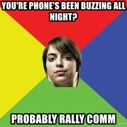 Non Jealous Girl - You're Phone's Been Buzzing All Night? Probably Rally Comm