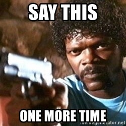 Pulp Fiction - say this one more time